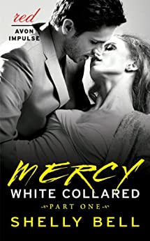 White Collared Part One: Mercy (Benediction) by [Bell, Shelly]