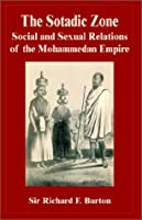 The Sotadic Zone: Social and Sexual Relations of the Mohammedan Empire