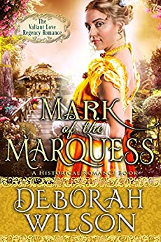 Mark of The Marquess (The Valiant Love Regency Romance) (A Historical Romance Book) by [Wilson, Deborah]