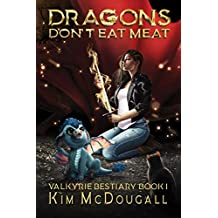Dragons Don't Eat Meat (Valkyrie Bestiary Book 1)