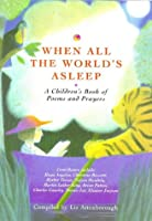 When All the World's Asleep: A Children's Book of Poems and Prayers
