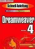 Dreamweaver 4. Schnellanleitung. Blitzschnell zum Erfolg - komplett in Farbe