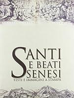 Santi e beati senesi. Testi e immagini a stampa
