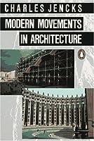 Modern Movements in Architecture: Second Edition (Penguin Art & Architecture S.)