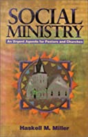 Social Ministry: An Urgent Agenda for Pastors and Churches