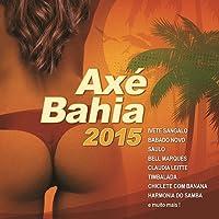 Axe Bahia 2015 by ivete Sangalo (2014-12-01)