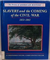 Slavery and the Coming of the Civil War: 1831-1861 (Drama of American History)