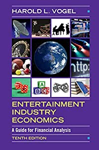 Entertainment Industry Economics: A Guide for Financial Analysis (English Edition)