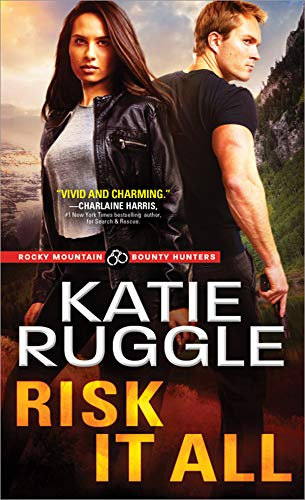 Risk It All (Rocky Mountain Bounty Hunters Book 2) (English Edition)