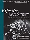 Effective JavaScript: 68 Specific Ways to Harness the Power of JavaScript (Effective Software Development Series) (English Edition)