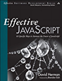 Effective JavaScript: 68 Specific Ways to Harness the Power of JavaScript (Effective Software Development Series)