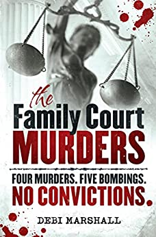 The Family Court Murders by [Marshall, Debi]