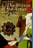 The Mirror of the Artist: Northern Renaissance Art (Perspectives) (Trade Version)