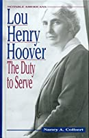 Lou Henry Hoover: The Duty to Service (Notable Americans)