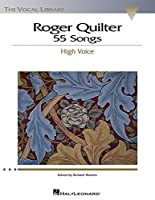 Roger Quilter: 55 Songs : High Voice (Vocal Library)