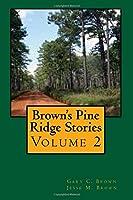 Brown's Pine Ridge Stories, Volume 2