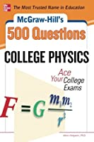 McGraw-Hill's 500 College Physics Questions: Ace Your College Exams (Mcgraw-hill's 500 Questions)【洋書】 [並行輸入品]