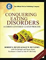 Conquering Eating Disorders: Leader's Guide [並行輸入品]