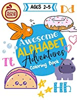 Awesome Alphabet Adventures Coloring Book: 52 Pages of Learning Fun for Young Artists! (Learning Is Fun)