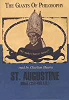 St. Augustine: Rome 354-430 A.d. (The Audio Classics - the Giants of Philosophy)
