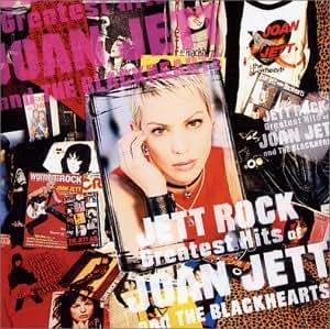 ジェット・ロック~グレイテスト・ヒッツ・オブ・ジョーン・ジェット&ザ・ブラックハーツ