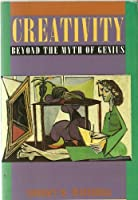 Creativity: Beyond the Myth of Genius