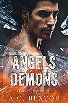Angels and Demons (Saint's Justice MC Book 1) by [Bextor, A.C.]
