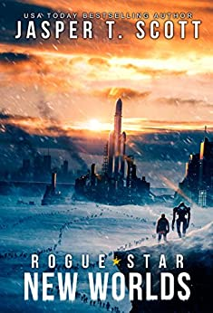 Rogue Star (Book 2): New Worlds (A Post-Apocalyptic Technothriller) by [Scott, Jasper T.]