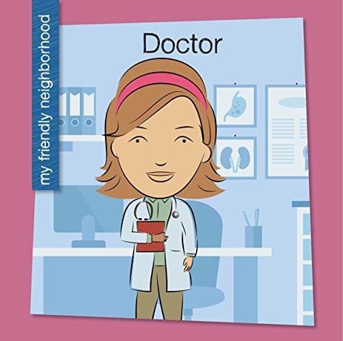 Doctor (My Early Library: My Friendly Neighborhood)