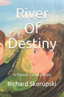 River Of Destiny: A Flyover County Novel