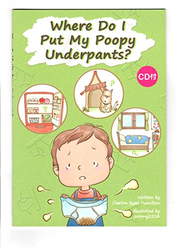CD付 英語絵本 Where Do I Put My Poopy Underpants?の詳細を見る