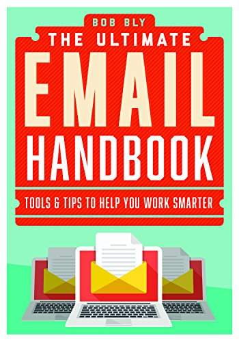 The Ultimate Email Handbook: Tools & Tips to Help You Work Smarter