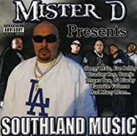 Mister D Presents: Southland Music