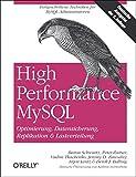 High Performance MySQL / Optimierung, Backups, Replikation und Lastverteilung: Optimierung, Datensicherung & Lastverteilung