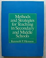 Methods and strategies for teaching in secondary and middle schools