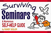 Surviving Seminars: A Humorous Self-Help Guide (Surviving Stuff Series) [並行輸入品]