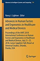 Advances in Human Factors and Ergonomics in Healthcare and Medical Devices (Advances in Intelligent Systems and Computing)