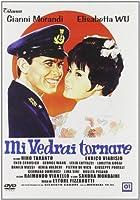 Mi Vedrai Tornare [Italian Edition]
