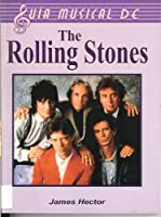 Rolling Stones/ The Complete Guide to the Music of The Rolling Stones (Guia musical de/ Music Guide of)