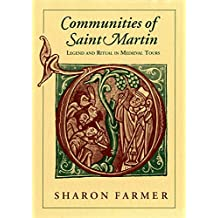 Communities of Saint Martin: Legend and Ritual in Medieval Tours
