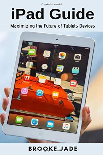 [画像:iPad Guide: Maximizing the Future of Tablets Devices]