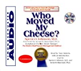 Who Moved My Cheese: An Amazing Way To Deal With Change In Your Work And In Your Life 画像