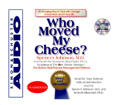 Who Moved My Cheese: An Amazing Way To Deal With Change In Your Work And In Your Lifeの詳細を見る