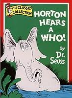 Horton Hears a Who (Dr.Seuss Classic Collection)
