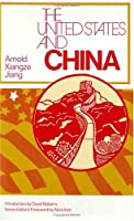 The United States and China (U.S. in the World : Foreign Perspectives)