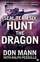 SEAL Team Six Book 6: Hunt the Dragon (Seal Team Six 6)