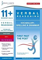 11+ Essentials Verbal Reasoning: Vocabulary, Spelling & Grammar Book 1 (First Past the Post)