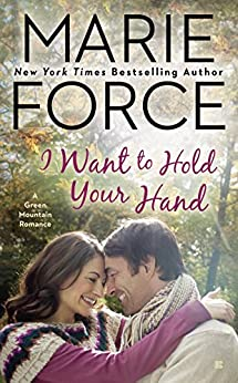 I Want to Hold Your Hand (A Green Mountain Romance) by [Force, Marie]