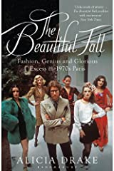The Beautiful Fall: Fashion, Genius and Glorious Excess in 1970s Paris Kindle Edition