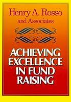 Achieving Excellence in Fund Raising (JOSSEY BASS NONPROFIT & PUBLIC MANAGEMENT SERIES)